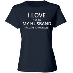 Love Husband Love The Races T-Shirt